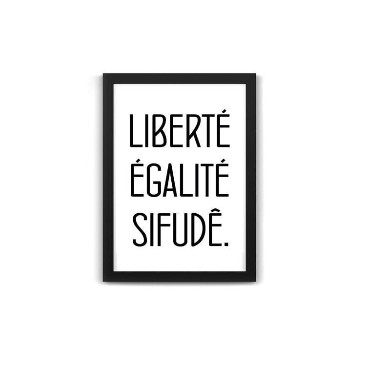 Liberté, Egalité... - Quadro Divertido