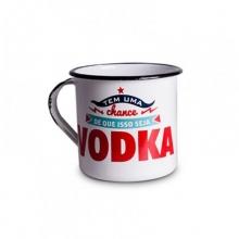 Vodka... só que não! - Tamanho M - Caneca de Metal