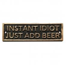 Instant Idiot - Placa Decorativa de Ferro